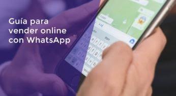 Cómo vender online con WhatsApp [Guía Completa 2021]